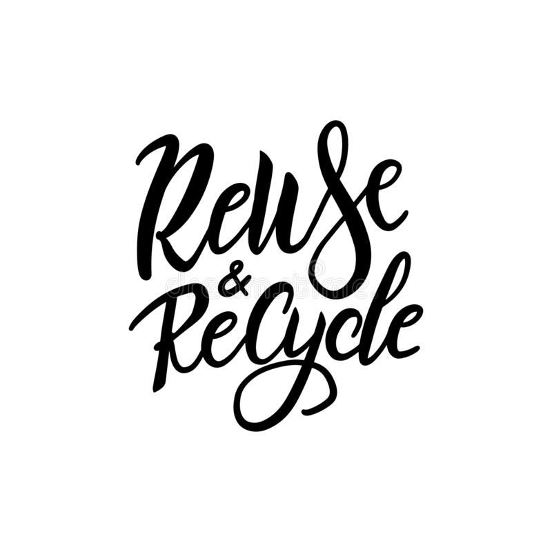 Recycle and Reuse logo - hand drawn brush lettering quote. Vector conceptual illustration - great for posters, cards, bags, mugs. And othes. Black and white stock illustration
