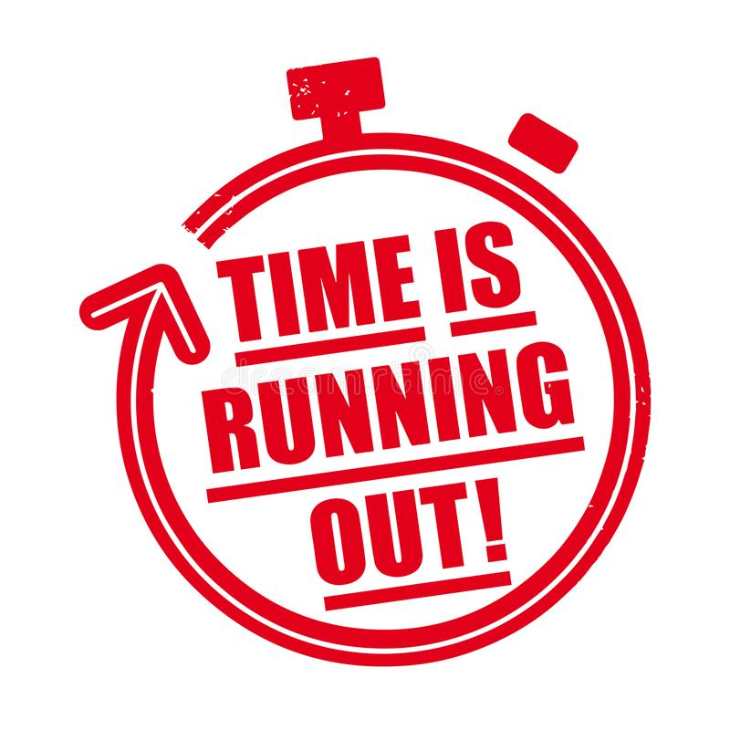 Time is running out - red rubber stamp. Time is running out - vector illustration red rubber stamp concept stock illustration