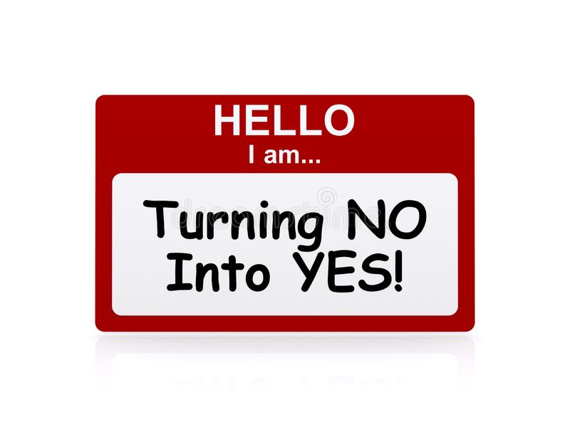 Turning NO and Into YES !. Red sign board with text 'Turning NO and Into YES!' in black letters on white. On the frame is further text 'HELLO I am...' in white stock illustration
