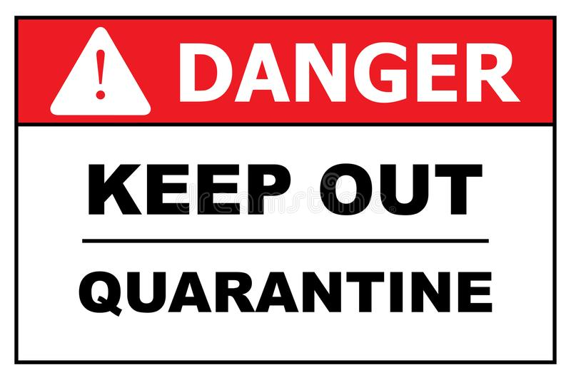 Danger, Keep out, Quarantine. Red and white illustrated warning sign with text graphics danger, keep out, quarantine royalty free illustration