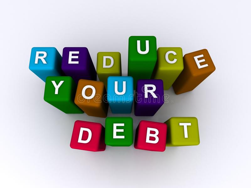 Reduce your debt. 3D colorful blocks with the message reduce your debt on white background vector illustration