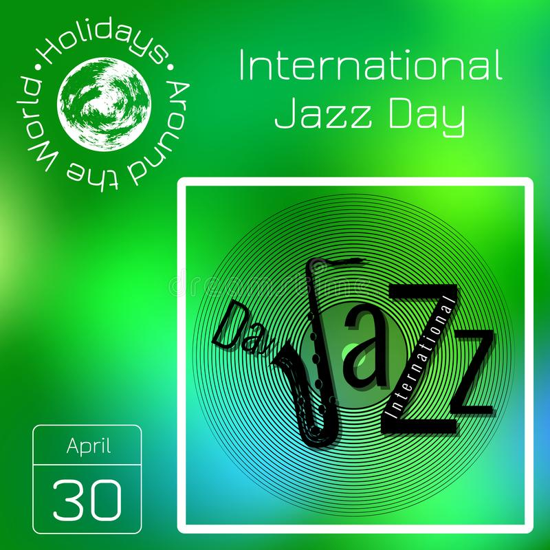 Reekskalender Vakantie rond de Wereld Gebeurtenis van elke dag van het jaar Internationale jazzdag Vinylverslag, die saxoph van l stock illustratie