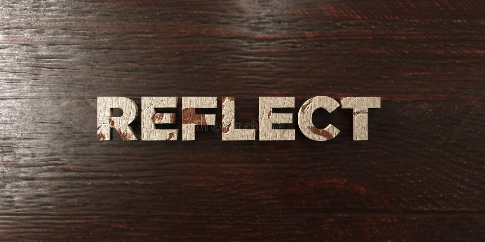 Reflect - grungy wooden headline on Maple - 3D rendered royalty free stock image. This image can be used for an online website banner ad or a print postcard vector illustration