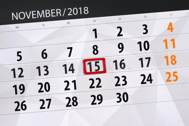 Registi il pianificatore per il mese, il giorno di termine della settimana 2018 novembre, 15, giovedì fotografia stock libera da diritti