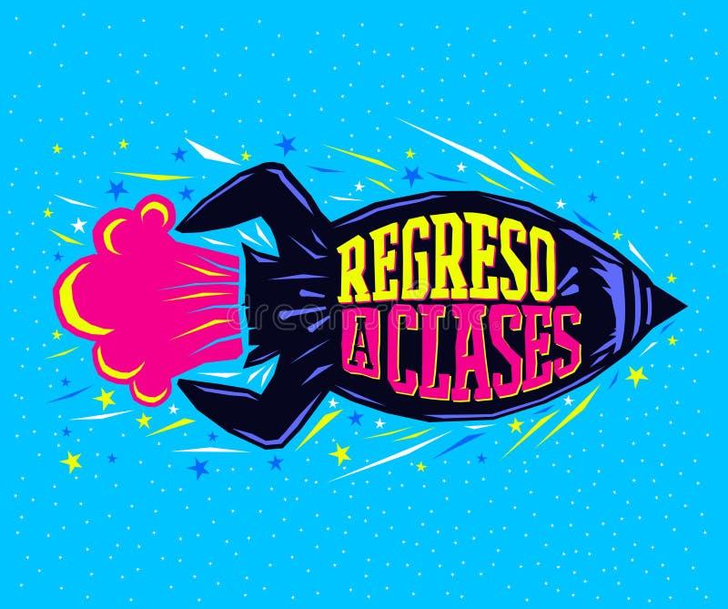 Regreso clases, zurück zu Schulspanischem Text, vector Beschriftungsraketenstart lizenzfreie abbildung
