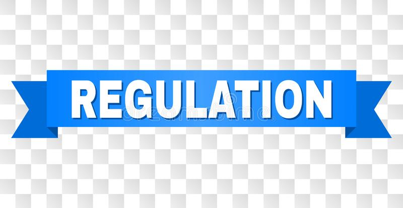 Blue Ribbon with REGULATION Caption. REGULATION text on a ribbon. Designed with white caption and blue tape. Vector banner with REGULATION tag on a transparent vector illustration