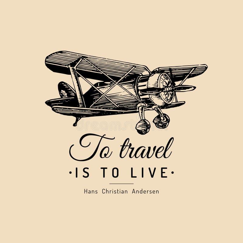 Reizen moet motieven leven citaat Uitstekend retro vliegtuigembleem Vectorhand geschetste luchtvaartillustratie vector illustratie