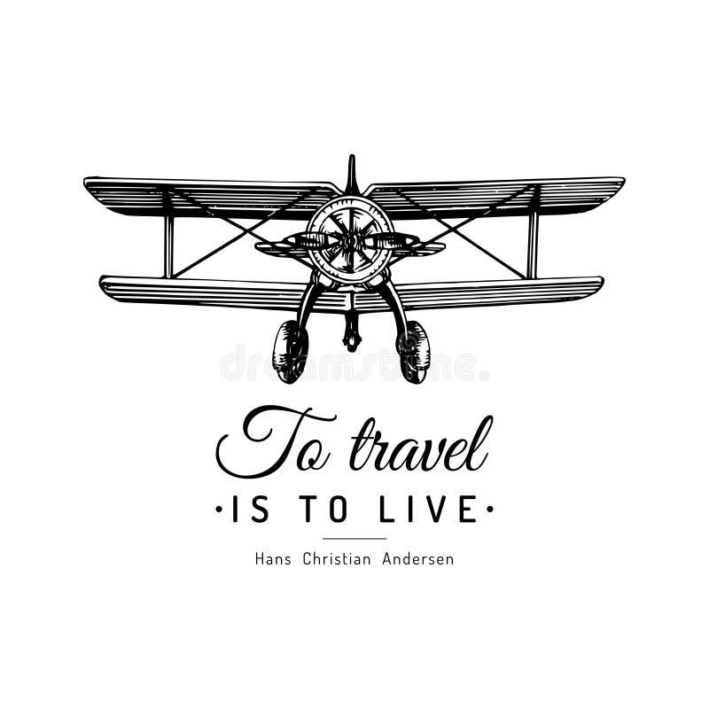 Reizen moet typografische leven inspirational affiche Uitstekend retro vliegtuigembleem Vector geschetste luchtvaartillustratie royalty-vrije illustratie