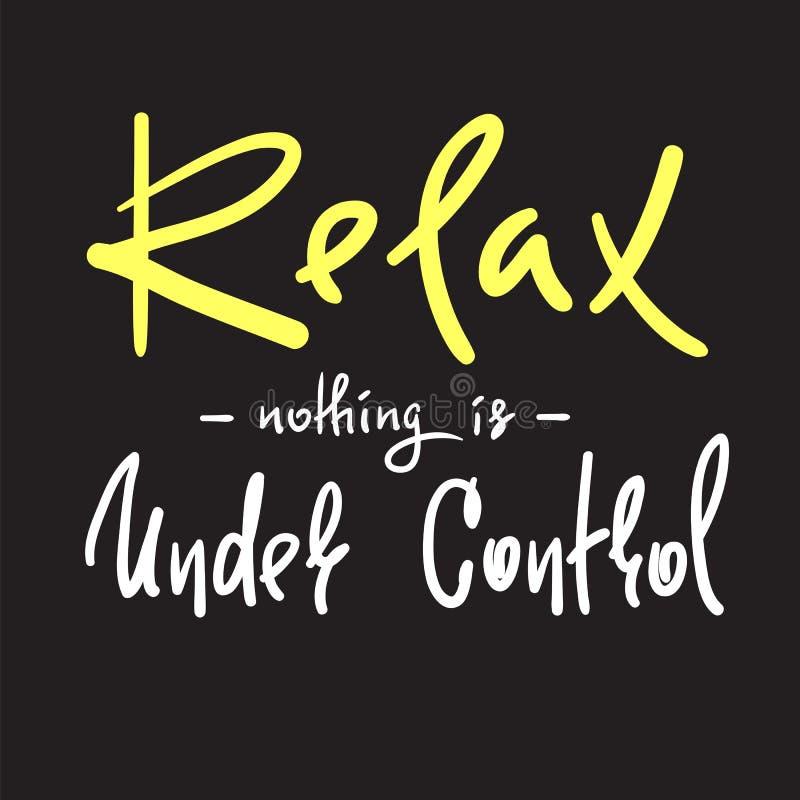Relaxe - nada está sob o controle - simples inspiram e citações inspiradores Rotulação bonita tirada mão ilustração royalty free