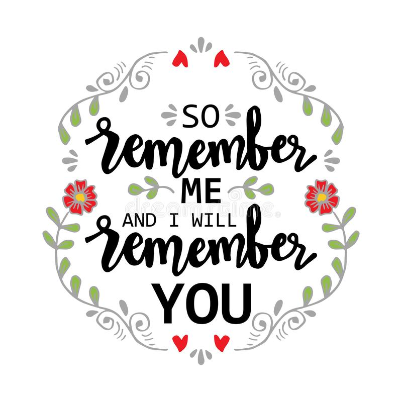 So remember me i will remember you. Quote. Hand lettering calligraphy royalty free illustration