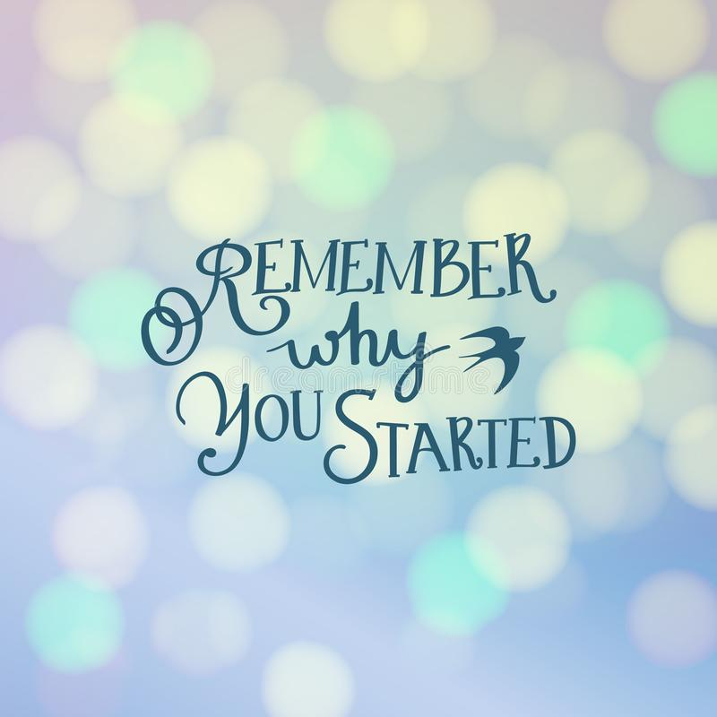 Remember Why You Started Vector Motivation Phrase. Vector Hand Drawn Motivation Lettering. royalty free illustration