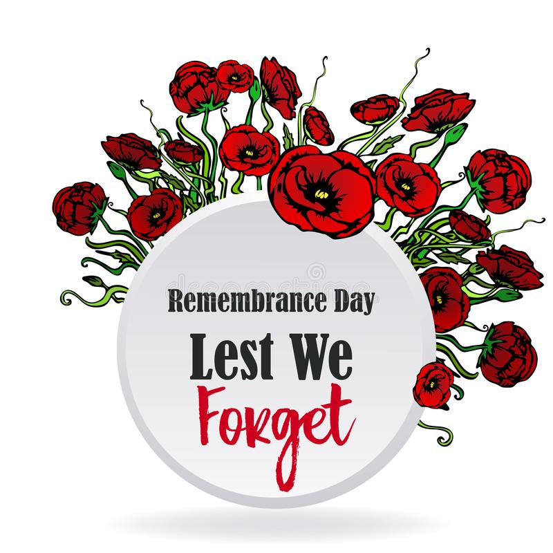 Remembrance day card with red poppies,  lest we forget, memorial day template. Design with hand draw flowers vector illustration