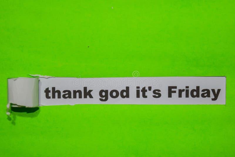 Remerciez Dieu que c'est vendredi, l'inspiration et le concept d'affaires sur le papier déchiré vert images libres de droits