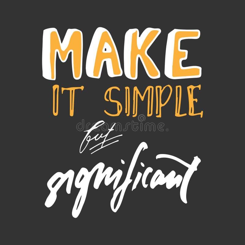Rendez-le simple mais significatif Graphique tiré par la main de pièce en t Affiche typographique d'impression illustration libre de droits