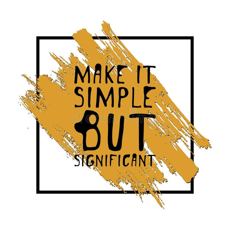 Rendez-le simple mais significatif Graphique tiré par la main de pièce en t Affiche typographique d'impression illustration stock