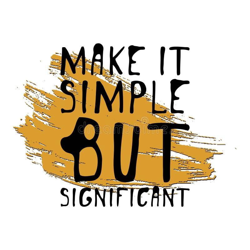 Rendez-le simple mais significatif Graphique tiré par la main de pièce en t Affiche typographique d'impression Conception calligr illustration de vecteur