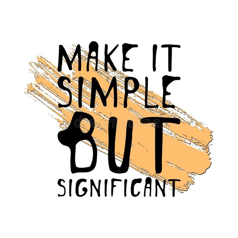 Rendez-le simple mais significatif Graphique tiré par la main de pièce en t Affiche typographique d'impression Conception calligr illustration stock
