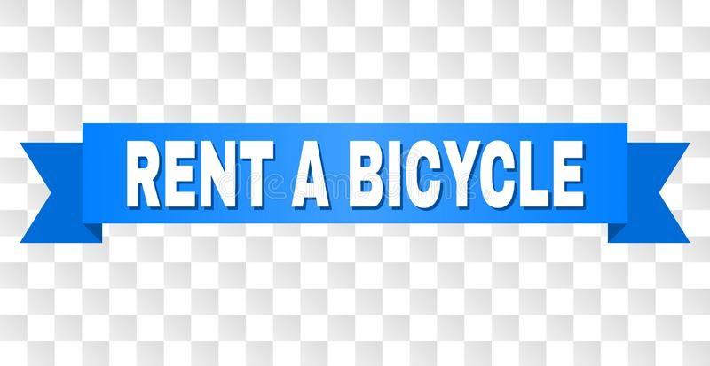 Blue Tape with RENT A BICYCLE Caption. RENT A BICYCLE text on a ribbon. Designed with white caption and blue tape. Vector banner with RENT A BICYCLE tag on a royalty free illustration
