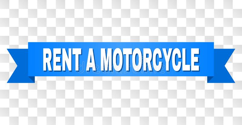 Blue Stripe with RENT A MOTORCYCLE Caption. RENT A MOTORCYCLE text on a ribbon. Designed with white caption and blue tape. Vector banner with RENT A MOTORCYCLE stock illustration