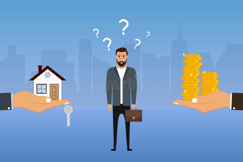 Man makes a choice between a house and money. Businessman chooses options. Buyer decides to buy apartment or not. Vector royalty free illustration