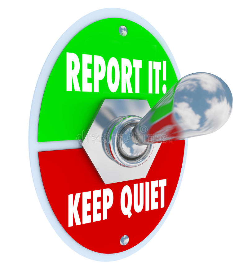 Report It Vs Keep Quiet Toggle Switch Right Choice. Report It or Keep Quiet choices on a 3d toggle switch to illustrate your decision options to inform stock illustration