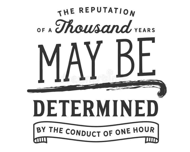 A reputação de mil anos determinded talvez pela conduta de uma hora ilustração royalty free