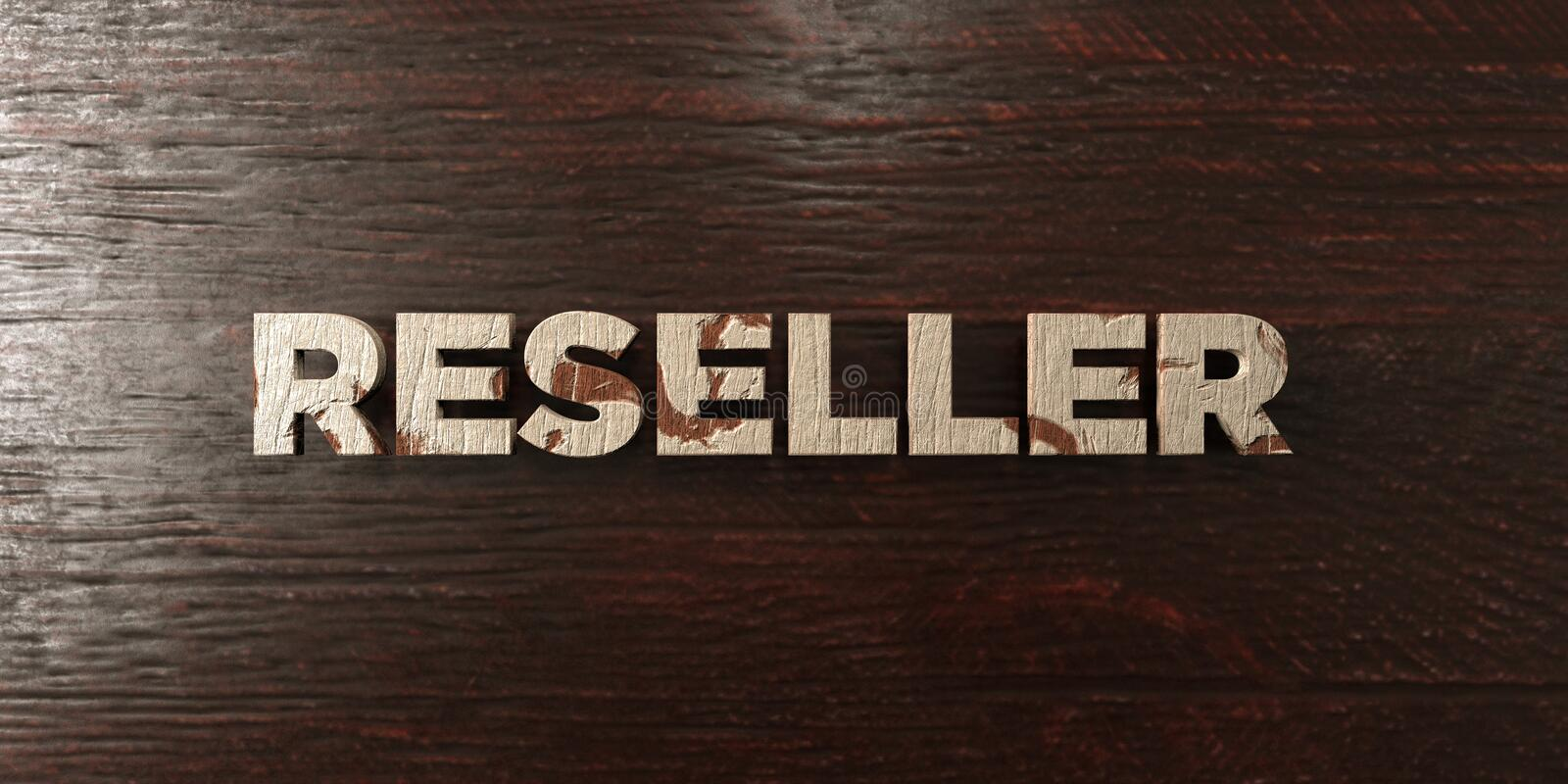 Reseller - grungy wooden headline on Maple - 3D rendered royalty free stock image. This image can be used for an online website banner ad or a print postcard vector illustration