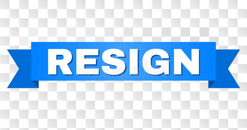 Blue Tape with RESIGN Text. RESIGN text on a ribbon. Designed with white caption and blue tape. Vector banner with RESIGN tag on a transparent background stock illustration