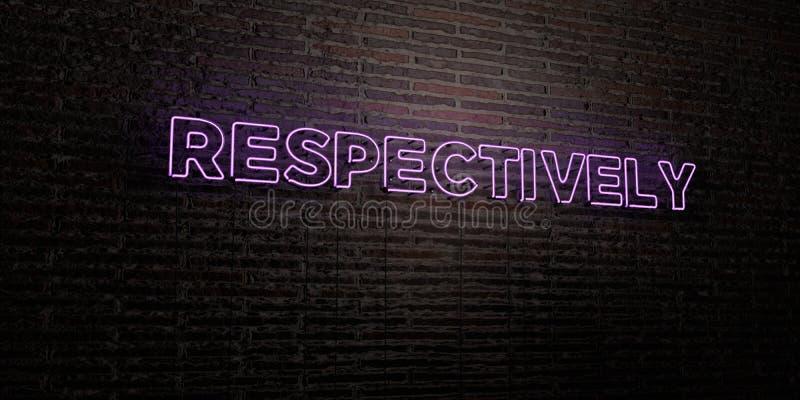 RESPECTIVAMENTE - señal de neón realista en fondo de la pared de ladrillo - 3D rindió imagen común libre de los derechos ilustración del vector