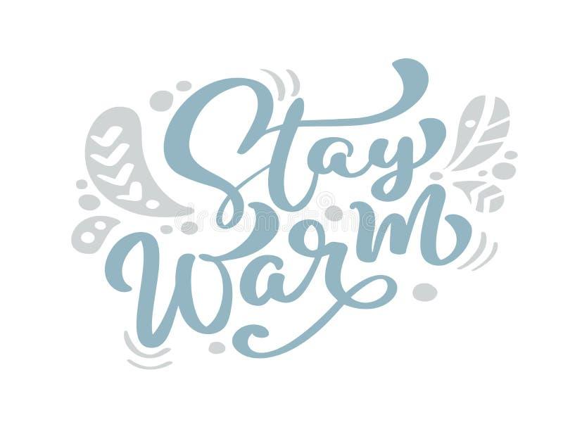 Restez le texte bleu chaud de vecteur de lettrage de calligraphie de vintage de Noël avec le décor scandinave de dessin d'hiver P illustration libre de droits