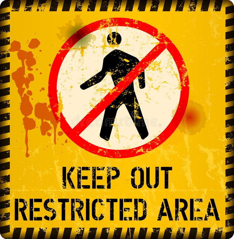 Restricted area sign, keep out sign, grunge metal sign, vector i. Llustration royalty free illustration
