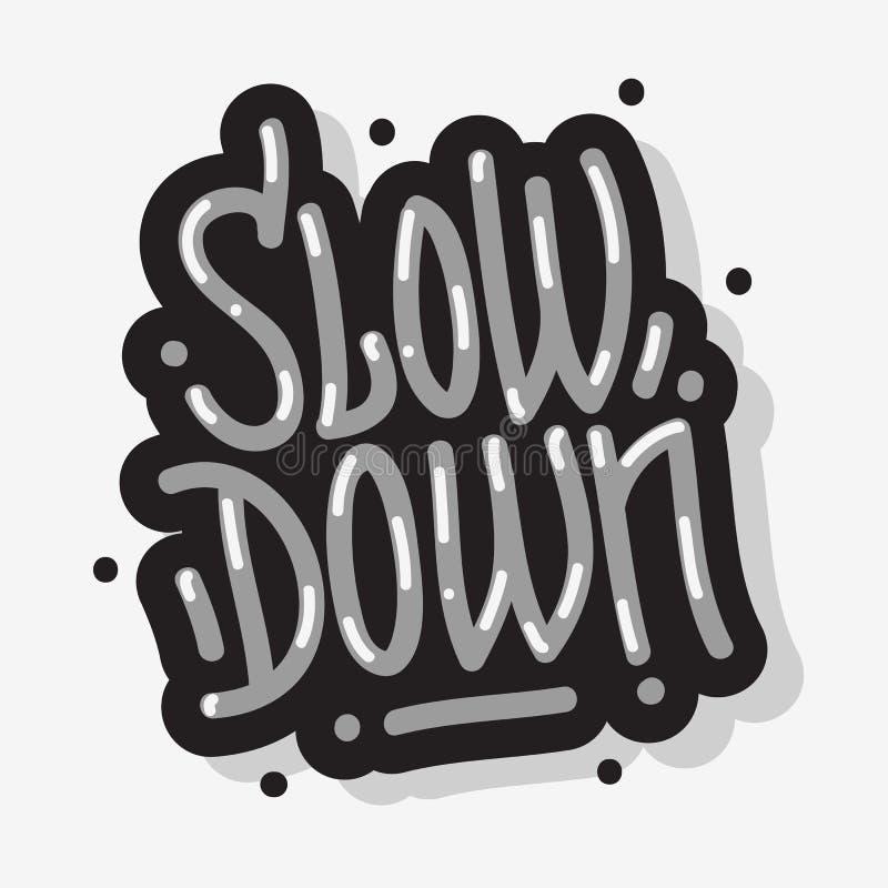 Retarde o tipo inspirador gráfico da rotulação do slogan de vetor do estilo dos grafittis da mensagem do projeto ilustração do vetor