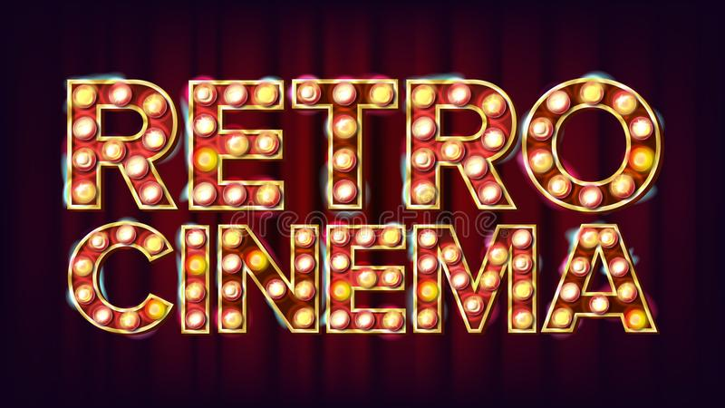 Retro Cinema Sign Vector. Cinema Vintage Style Illuminated Light. For Concert, Party Advertising Design. Vintage. Retro Cinema Sign Vector. Cinema Vintage Style vector illustration