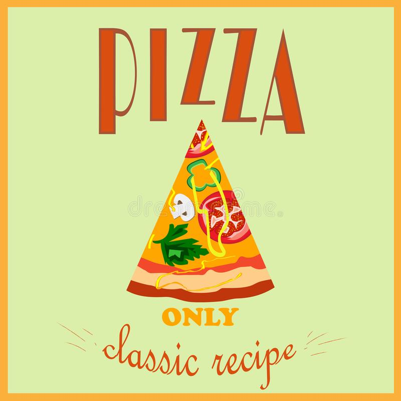 Retro manifesto di stile Pubblicità della pizza Soltanto una ricetta classica illustrazione vettoriale