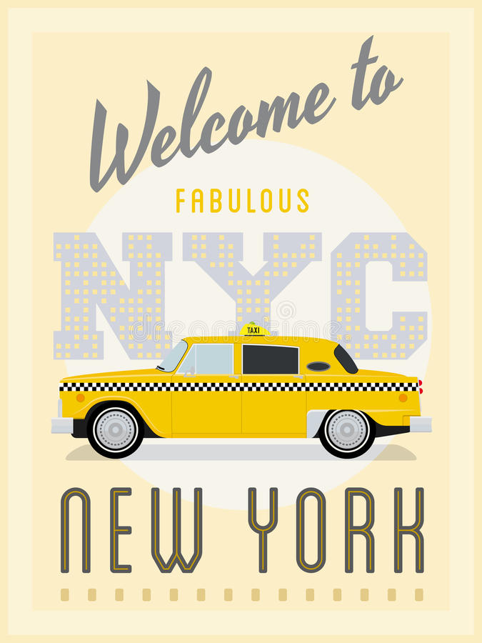 Retro New York Taxi Poster Vector Illustration. Vintage poster advertising New York with yellow cab vector illustration