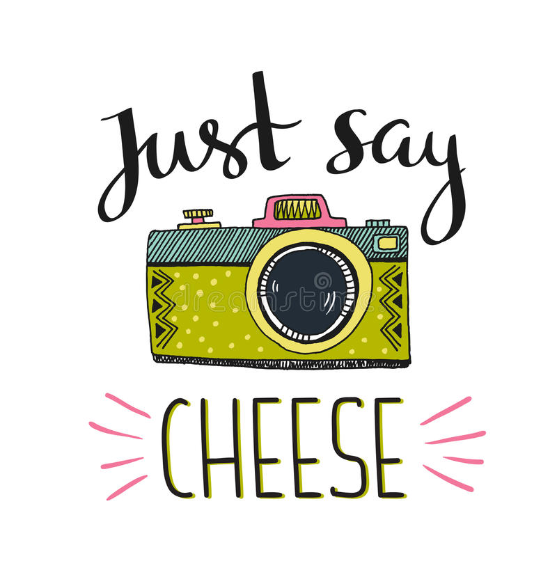 Retro Photo Camera With Stylish Lettering - Just Say Cheese. Vector Hand  Drawn Illustration. Stock Illustration - Illustration of birthday, graphic:  72673673