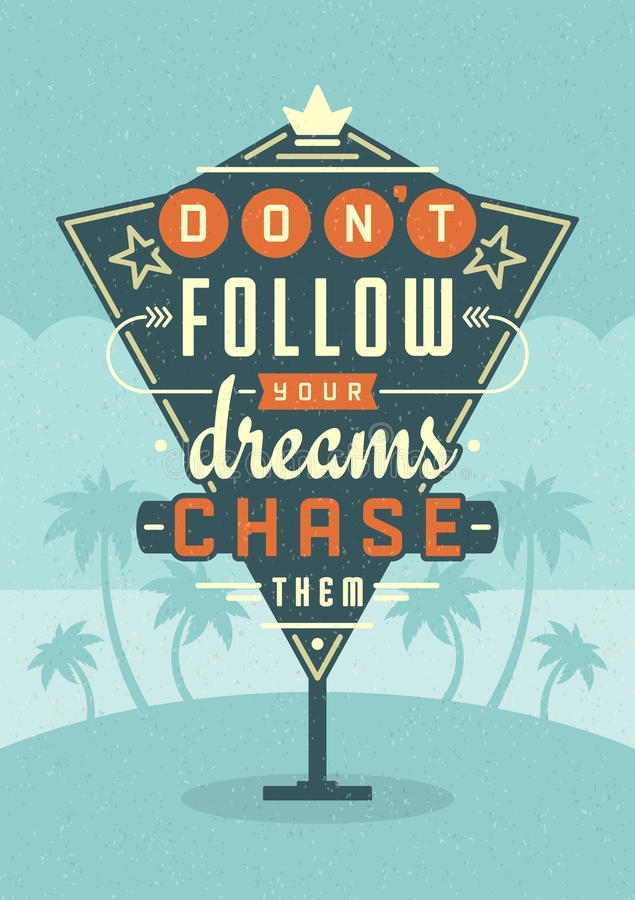 Retro Sign Billboard Typographic Quote Poster Design. Don't Follow Your Dreams Chase Them. stock illustration