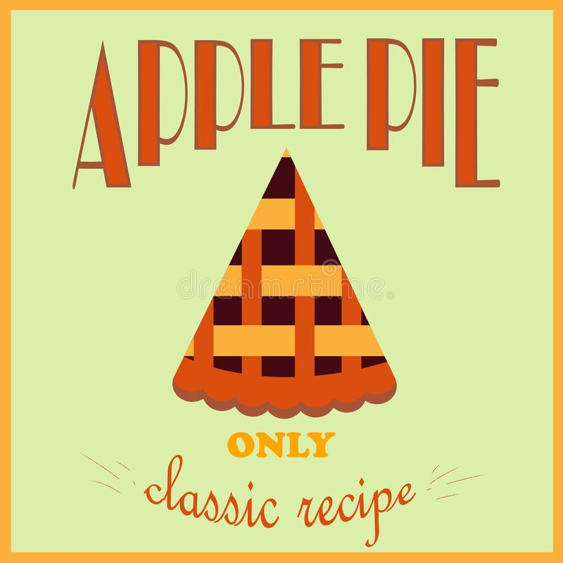 Retro style poster. Apple pie advertisement. Only a classic recipe. Vector illustration. Retro style poster. Apple pie advertisement. Only a classic recipe royalty free illustration
