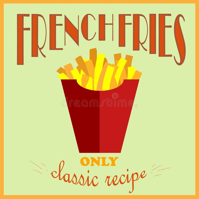 Retro style poster. French fries advertisement. Only a classic recipe. Vector illustration stock illustration