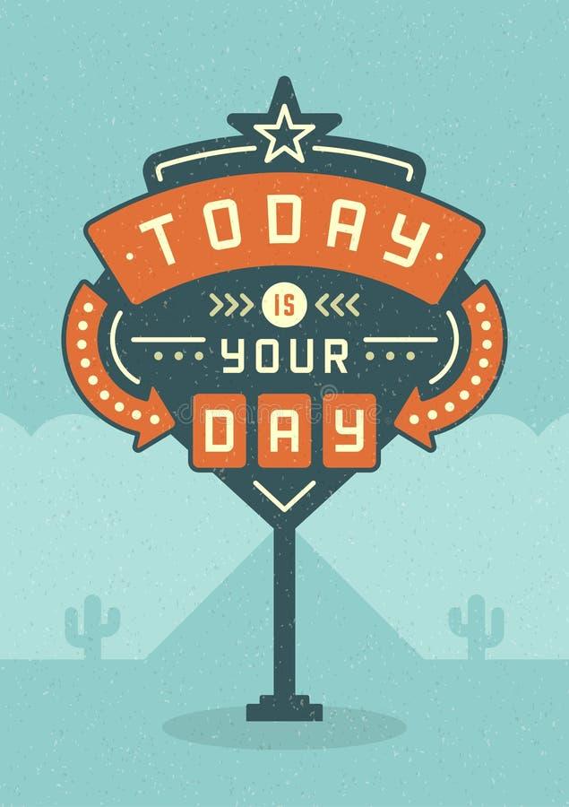 Retro- Zeichen-Anschlagtafel-typografisches Zitat-Plakat-Design Heutiger Tag ist Ihr Tag vektor abbildung