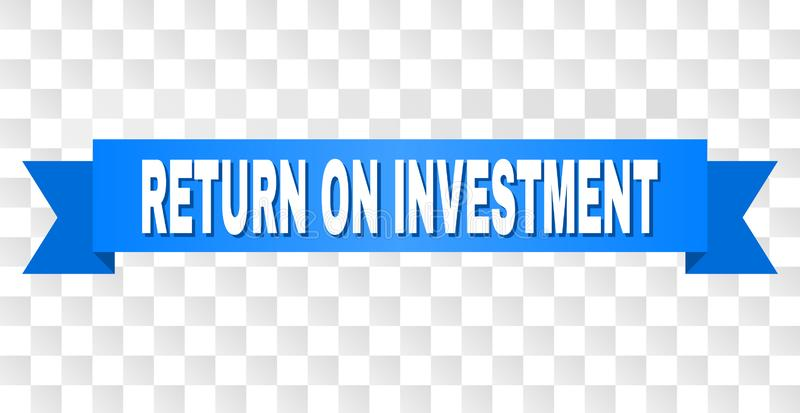 Blue Stripe with RETURN ON INVESTMENT Caption. RETURN ON INVESTMENT text on a ribbon. Designed with white caption and blue tape. Vector banner with RETURN ON stock illustration