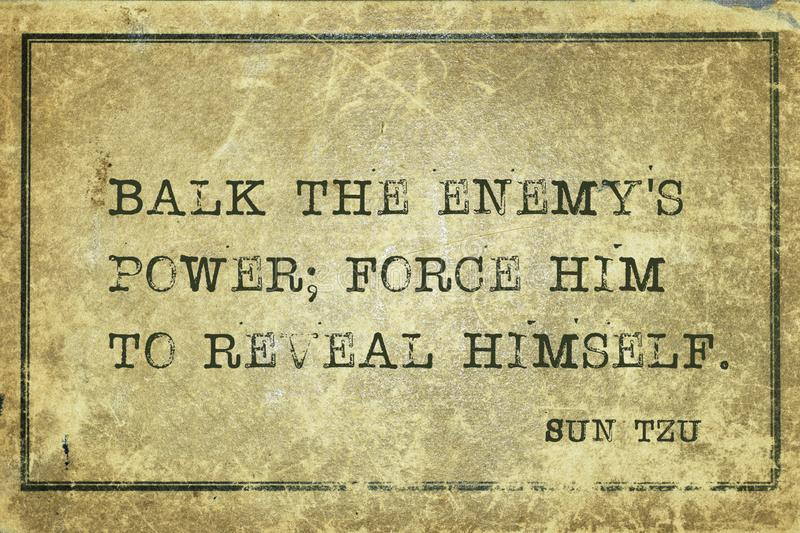 Reveal himself Sun Tzu. Balk the enemy`s power; force him to reveal himself - ancient Chinese strategist ond writer Sun Tzu quote printed on grunge vintage stock illustration