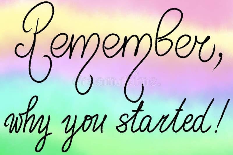 Ricordi, perché avete cominciato! Frase motivazionale per le ragazze o i ragazzi Iscrizione di scrittura della mano Illustrazione royalty illustrazione gratis