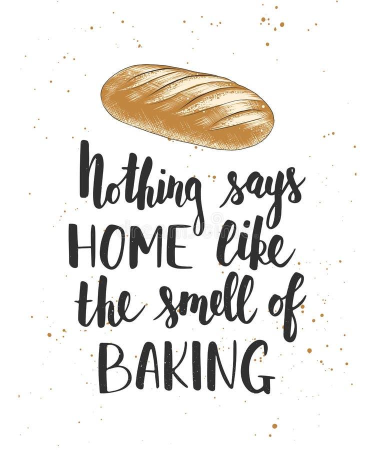 Rien n'indique à la maison comme l'odeur de la cuisson, lettrage manuscrit, calligraphie moderne illustration stock