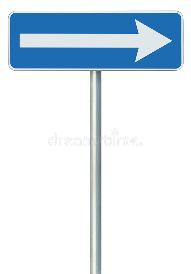 Right traffic route only direction sign turn pointer, blue isolated roadside signage, white arrow icon and frame roadsign, pole royalty free stock photography