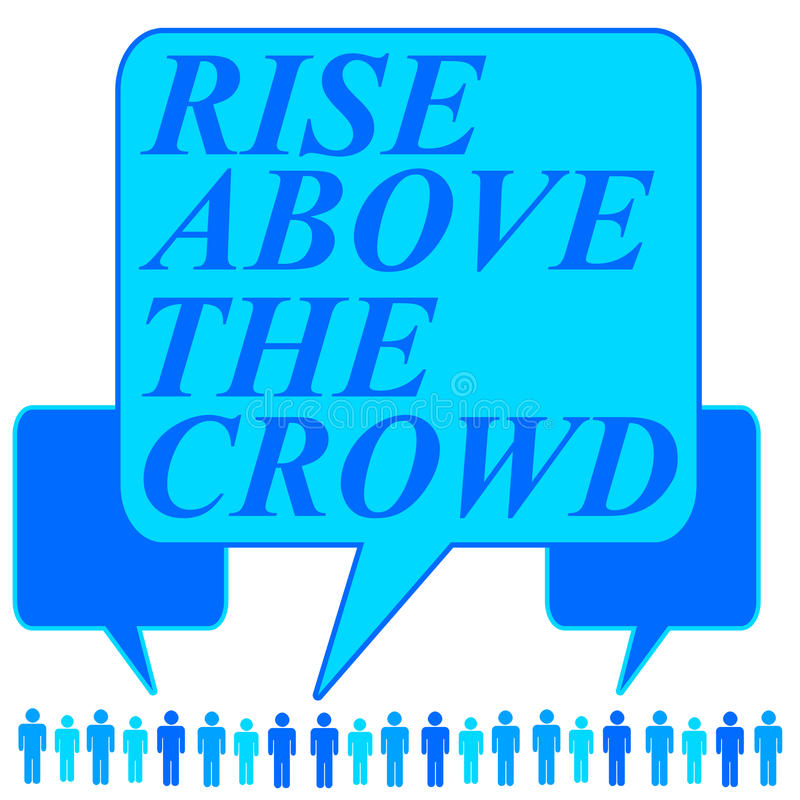 Rise above the crowd royalty free illustration
