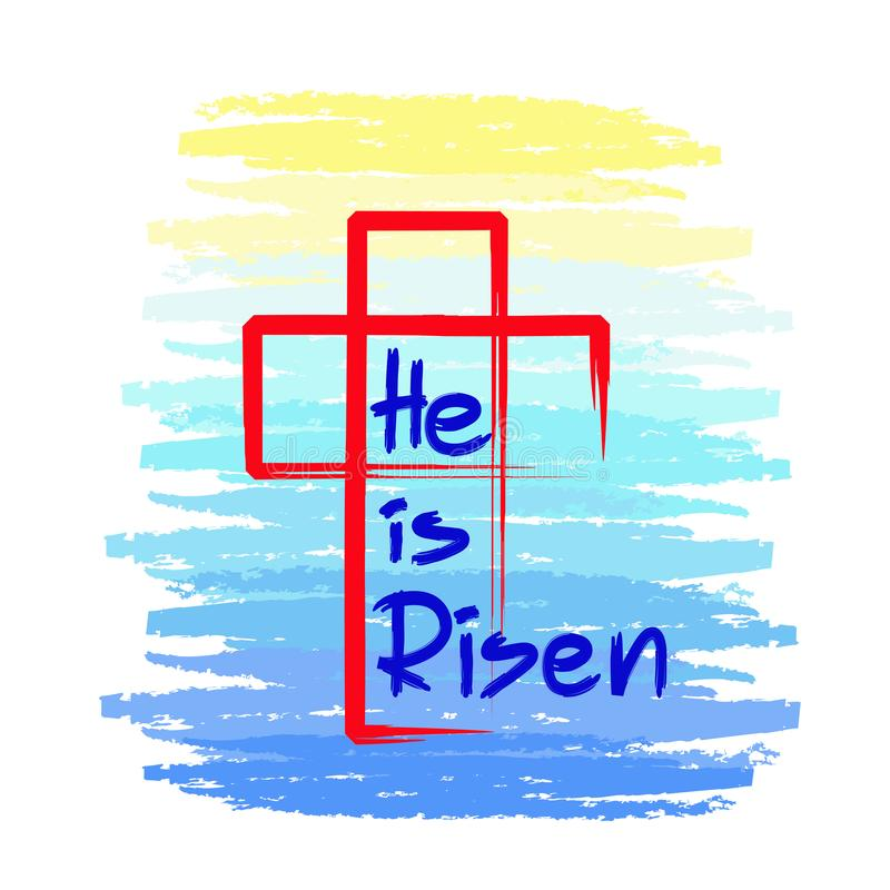 He is risen - motivational quote lettering, religious poster. Print for poster, prayer book, church leaflet,. T-shirt, bag, postcard, sticker. Greeting card for stock illustration