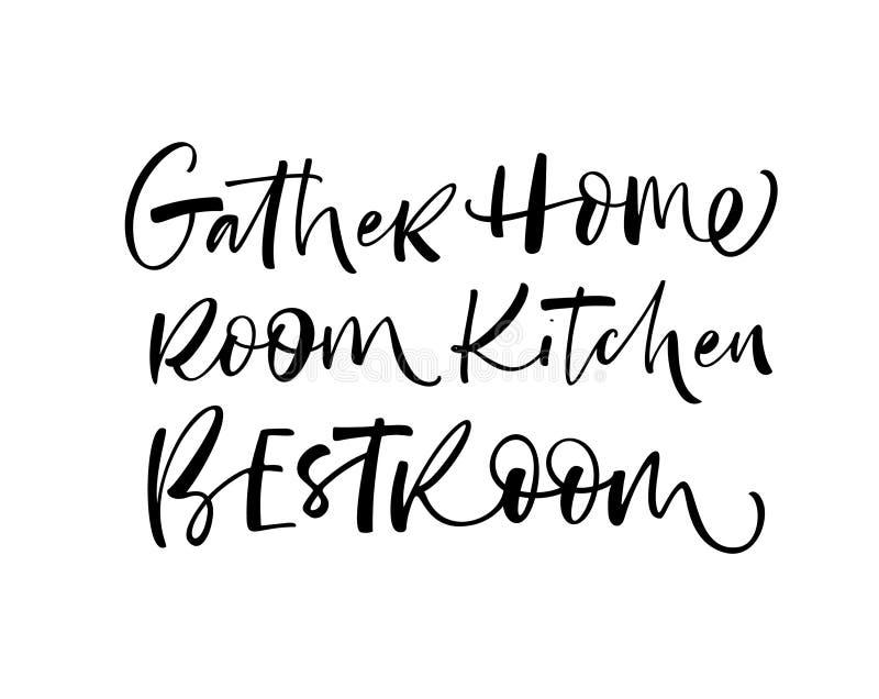 Riunisca, a casa, la stanza, la cucina, migliori frasi della stanza scritte a mano con una spazzola calligrafica Parole per i man illustrazione vettoriale