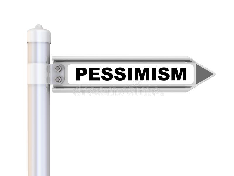 Pessimism. The road sign. Road sign with black word PESSIMISM. Isolated. 3D Illustration royalty free illustration