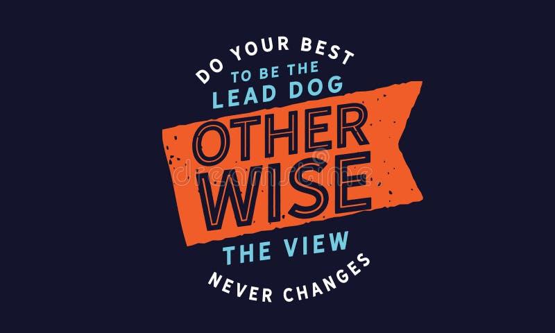 Robi twój best być ołowianym psem inaczej widok nigdy zmienia ilustracji